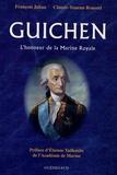 François Jahan et Claude-Youenn Roussel - Guichen - L'honneur de la Marine Royale.