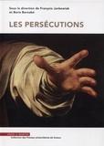 François Jankowiak et Boris Bernabé - Les persécutions.