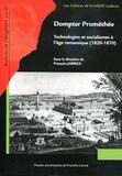 François Jarrige - Dompter Prométhée - Technologies et socialismes à l'âge romantique (1820-1870).