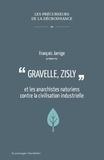 François Jarrige - Gravelle, Zisly et les anarchistes naturiens contre la civilisation industrielle.