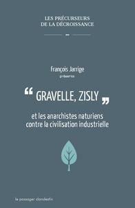 Gravelle, Zisly et les anarchistes naturiens contre la civilisation industrielle.pdf