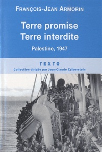 François-Jean Armorin - Terre promise, terre interdite - Palestine, 1947.