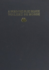 François-Jean Daehn et Erwan Quéméré - À bord des plus beaux voiliers du monde.