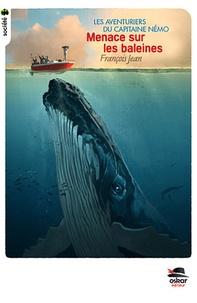 François Jean - Les aventuriers du Capitaine Némo Tome 4 : Menace sur les baleines.