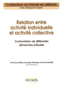 Relation entre activité individuelle et activité collective.- Confrontation de différentes démarches d'études - François Jeffroy |