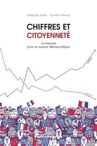 François Jeger et Olivier Peraldi - Chiffres et citoyenneté - 16 mesures pour un sursaut démocratique.