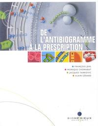 François Jehl et Monique Chomarat - De l'antibiogramme à la prescription.