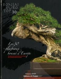 François Jeker - Bonsaï Euro Top 30 - Les 30 plus beaux bonsaï d'Europe.