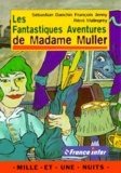 François Jenny et Rémi Malingrëy - Les fantastiques aventures de madame Muller.