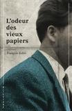 François Jobin et Cassie Bérard - L'odeur des vieux papiers.