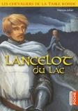 François Johan - Les chevaliers de la Table ronde  : Lancelot du lac.