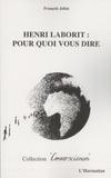 François Joliat - Henri Laborit : pour quoi vous dire.