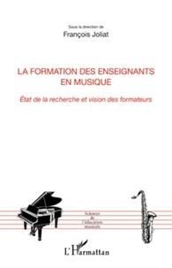 François Joliat - La formation des enseignants en musique - Etat de la recherche et vision des formateurs.