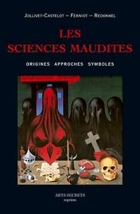 François Jollivet-Castelot et Jean Ferniot - Les sciences maudites - Origines, approches, symboles.