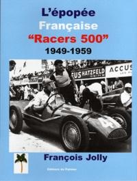 François Joly - L'épopée française des Racers 500.