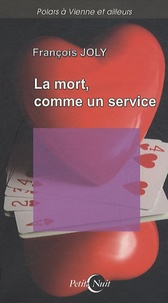 François Joly - La mort, comme un service.