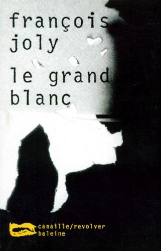 François Joly - Le grand blanc.