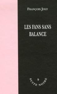François Joly - Les fans sans balance.