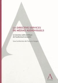 François Jongen - La directive services de médias audiovisuels - Le nouveau cadre juridique de l'audiovisuel européen.