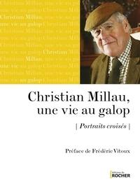 François Jonquères - Christian Millau, une vie au galop - Portraits croisés.