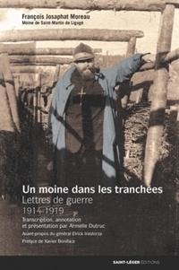 François Josaphat Moreau - Un moine dans les tranchées - Lettres de guerre (1914-1919).
