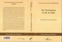 François-Joseph-Victor Broussais - De l'irritation et de la folie (1828).