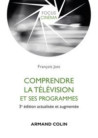 François Jost - Comprendre la télévision et ses programmes - 3e éd..