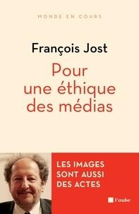 François Jost - Pour une éthique des médias - Les images sont aussi des actes.