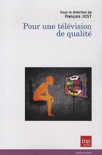 François Jost - Pour une télévision de qualité.