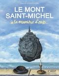 François Jouas-Poutrel - Le Mont-Saint-Michel à la manière d'eux....