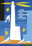 François Jouas-Poutrel - Les phares du gardien de phare.