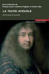 François Jouen et Catherine Puigelier - La tache aveugle - Droit et prise de conscience.