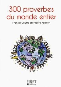 François Jouffa et Frédéric Pouhier - 300 proverbes du monde entier.