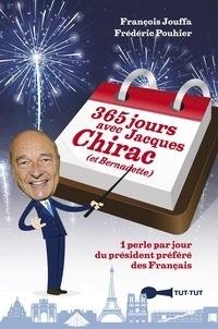 François Jouffa et Frédéric Pouhier - 365 jours avec Jacques et Bernadette Chirac.