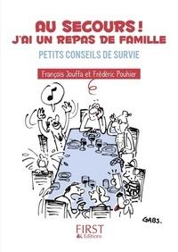 François Jouffa et Frédéric Pouhier - Au secours ! J'ai un repas de famille - Petits conseils de survie.