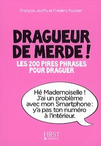 Deedr.fr Dragueur de merde! - Les 200 pires phrases pour draguer Image