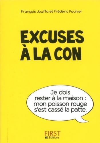 Excuses à la con - François Jouffa, Susie Jouffa, Frédéric Pouhier - Format ePub - 9782754069045 - 1,99 €