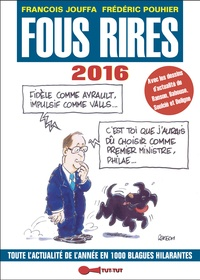 François Jouffa et Frédéric Pouhier - Fous rires 2016 - Toute l'actualité de l'année en 1 000 blagues hilarantes.