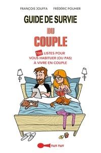 François Jouffa et Frédéric Pouhier - Guide de survie des couples.