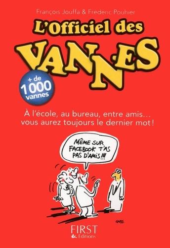 François Jouffa et Frédéric Pouhier - L'officiel des vannes - A l'école, au bureau, entre amis...vous aurez toujours le dernier mot !.