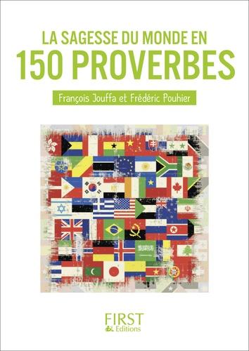 La sagesse du monde en 150 proverbes