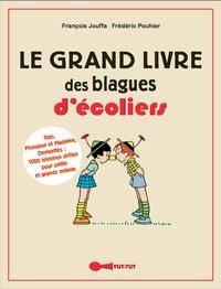 François Jouffa et Frédéric Pouhier - Le grand livre des blagues d'écoliers.
