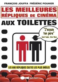 François Jouffa et Frédéric Pouhier - Les meilleures répliques de cinéma aux toilettes.