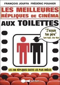 Les meilleures répliques de cinéma aux toilettes - François Jouffa |