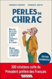 François Jouffa et Frédéric Pouhier - Les perles de Chirac.