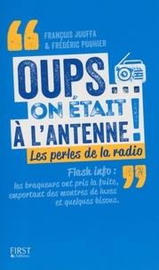 François Jouffa et Frédéric Pouhier - Oups... on était à l'antenne - Perles de la radio.