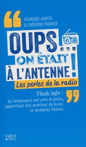 Oups... on était à l'antenne. Perles de la radio