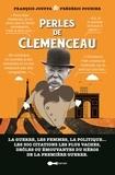François Jouffa et Frédéric Pouhier - Perles de Clemenceau - La guerre, les femmes, la politique... Les 300 citations les plus vaches, drôles ou émouvantes du héros de la première guerre.
