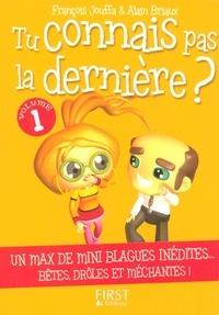 François Jouffa et Alain Briaux - Tu connais pas la dernière ? - Tome 1.