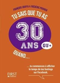 François Jouffa et Frédéric Pouhier - Tu sais que tu as 30 ans quand....